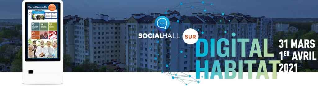 Rejoignez SocialHall sur l'événement DIGITAL HABITAT du 31 mars au 1er avril 2021